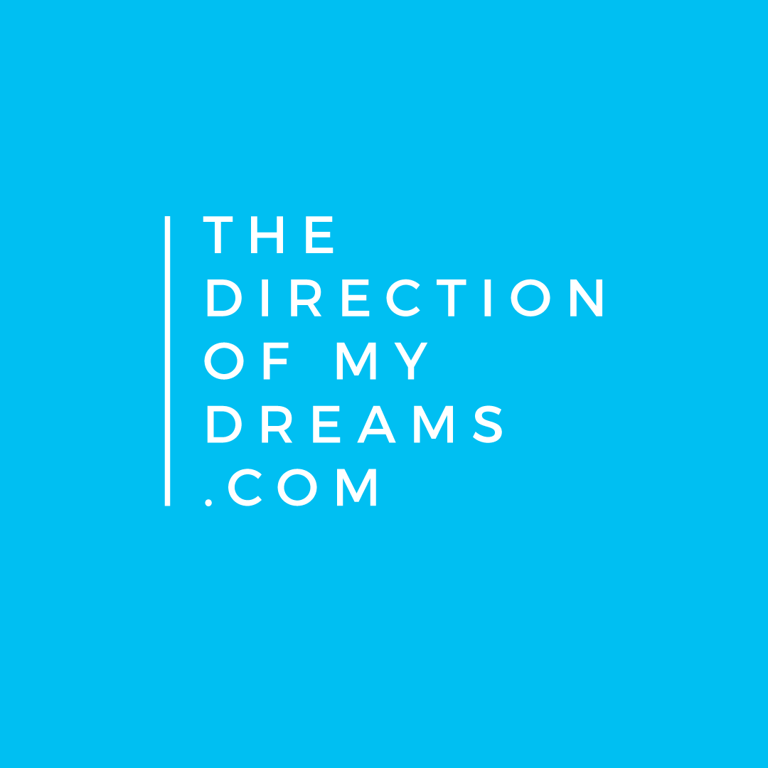 THE DIRECTION OF MY DREAMS